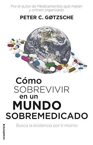 Cómo sobrevivir en un mundo sobremedicado: Busca la evidencia por ti mismo (No Ficción) (Spanish E
