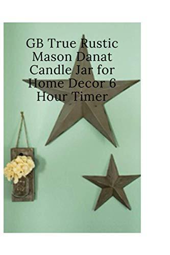 GB True Rustic Mason Danat Candle Jar for Home Decor 6 Hour Timer: GBtroo Rustic Mason Jar Sconces for Home Decor 6 Hours Timer Decorative Flower Wall ... Silk Hydrangea, and Wrought Iron Hooks
