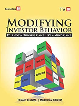 Modifying Investor Behavior – It not a Number Game It's a Mind Game by [Hemant  Beniwal, Madhupam  Krishna]