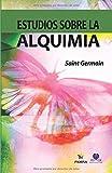 Estudios sobre la alquimia: La ciencia de la autotransformación (Metafísica esencial)
