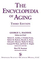 The Encyclopedia of Aging: A Comprehensive Resource in Gerontology and Geriatrics