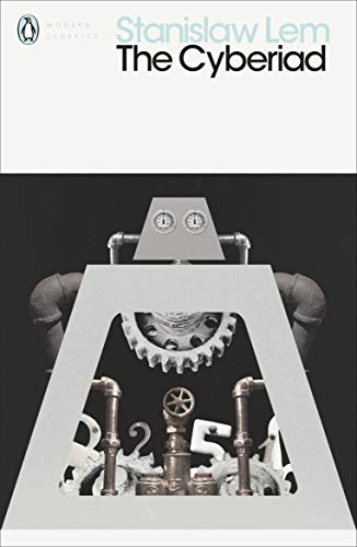 The Cyberiad: Fables for the Cybernetic Age (Penguin Modern Classics) (English Edition)