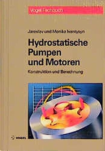 Hydrostatische Pumpen und Motoren: Konstruktion und Berechnung