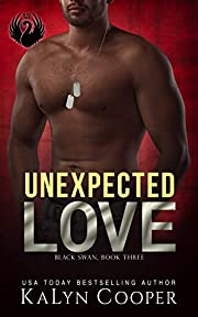 Unexpected Love: Griffin & Grace: A SEAL & Strong Heroine Romance (Black Swan Book 3)
