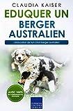 Eduquer un berger australien: L'éducation de ton chiot berger australien