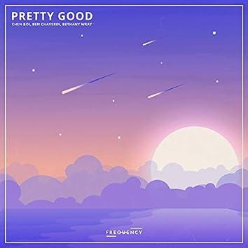 Pretty Good (feat. Ben Chaverin & Bethany Wray)