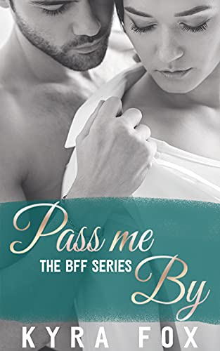 Pass me By: An Opposites Attract Romance Novel (BFF Series Book 1) by [Kyra Fox, Gina Salamon]