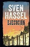EJECUCIÓN: Edición española (Sven Hassel Serie Bélica)