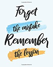 """FORGET THE MISTAKE REMEMBER THE LESSON: Inspirational Quotes Phone Call Log Book for Teachers, for Office, 8""""x10"""", 4 Messages Per Page. 120 pages."""