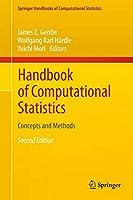 Handbook of Computational Statistics: Concepts and Methods (Springer Handbooks of Computational Statistics)