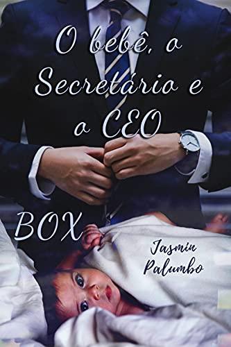 BOX: O bebê, o Secretário e o CEO