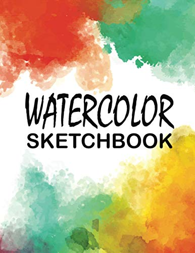 Watercolor Sketchbook: 150 Pages 8.5' x 11' Painted Colorful Cover, Blank Paper for Drawing, Writing, Painting, Sketching for Artist