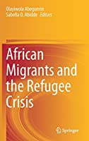African Migrants and the Refugee Crisis
