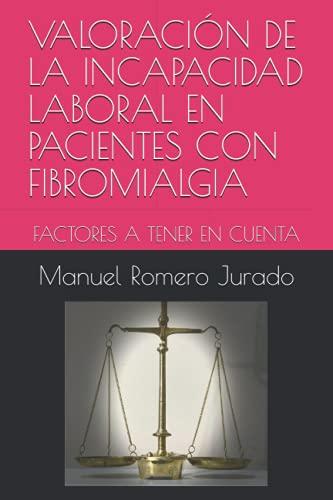 VALORACIÓN DE LA INCAPACIDAD LABORAL EN PACIENTES CON FIBROMIALGIA: FACTORES A TENER EN CUENTA