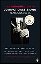 The Penguin Guide to Compact Discs and DVDs 2004/2005: Yearbook (Penguin Guide to Recorded Classical Music) by Edward Greenfield (7-Oct-2004) Paperback