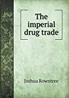 The Imperial Drug Trade