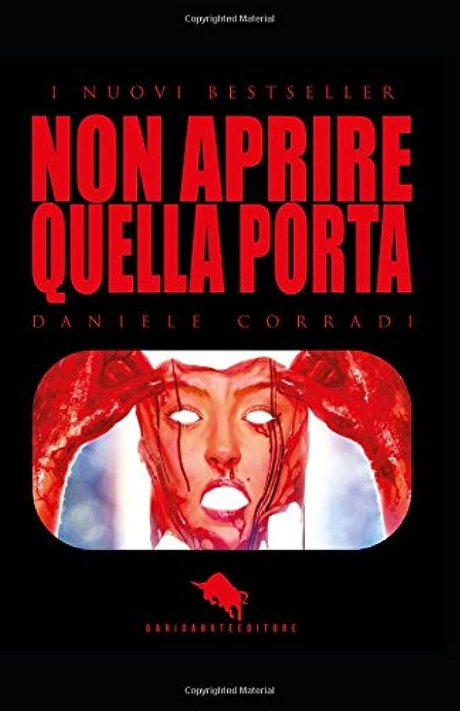 供給微弱盗難NON APRIRE QUELLA PORTA (I Nuovi Bestseller DAE)