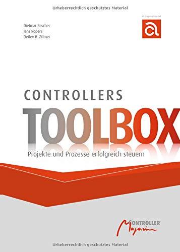 Controllers Toolbox: Projekte und Prozesse erfolgreich steuern