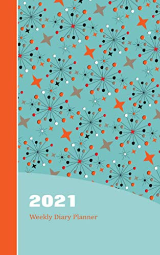 Retro Starburst Pattern Diary Planner: Fashion Teal Orange Cover On 2021 Weekly One Year Diary Planner With Contacts Password And Note Pages