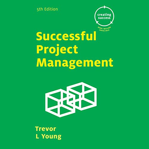 Successful Project Management                   By:                                                                                                                                 Trevor L Young                               Narrated by:                                                                                                                                 Scott Merriman                      Length: 4 hrs and 50 mins     Not rated yet     Overall 0.0