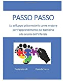 PASSO PASSO: Lo sviluppo psicomotorio come motore per l'apprendimento del bambino alla scuola dell'infanzia