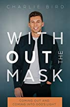 Without the Mask: Coming Out and Coming Into God's Light