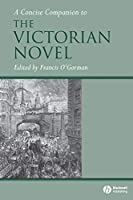 Concise Cmpn Victorian Novel (Concise Companions to Literature and Culture)