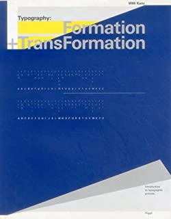 Typography: Formation and Transformation: Introduction to Typographic Process by Willi Kunz(2004-05-01)