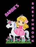 Barbie's Personalized Princess and Unicorn Sketchbook: Large 8.5 x 11 inch sketchbook with 100 blank pages with a simple boarder on edge of pages. ... Personalized for a girl named: Barbie