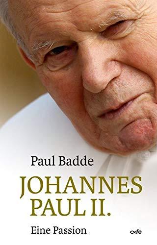 Johannes Paul II.: Eine Passion