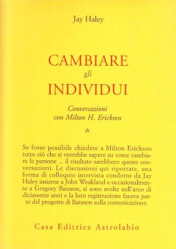 Conversazioni con Milton Erickson. Cambiare gli individui (Vol. 1)
