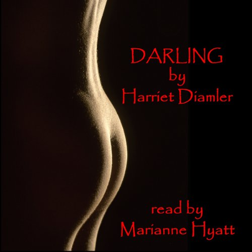 Darling     An Erotic Classic              By:                                                                                                                                 Harriet Daimler                               Narrated by:                                                                                                                                 Iris Finn                      Length: 3 hrs and 5 mins     Not rated yet     Overall 0.0