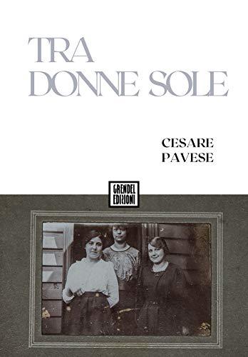 Tra donne sole (Italian Edition)