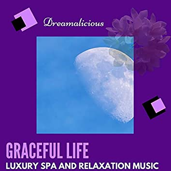 Graceful Life - Luxury Spa And Relaxation Music