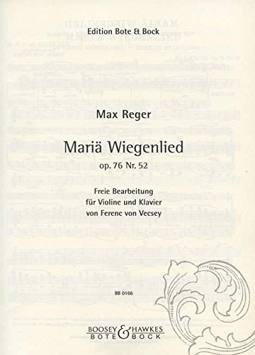 Mariä Wiegenlied: Schlichte Weisen. op. 76/52. Violine und Klavier.