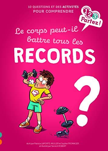 Le corps peut-il battre tous les records ? (1, 2, 3 partez !)