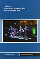 Makamsiz: Individualization of Traditional Music on the Eve of Kemalist Turkey (Istanbuler Texte und Studien)