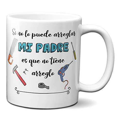 Planetacase Taza para Padres - Si mi Padre no lo arregla es Que no Tiene arreglo - Regalo Original Ceramica 330 mL