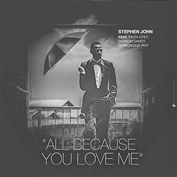 All Because You Love Me (feat. Faith Otey, Derron Sandy & Diamonique Roy)
