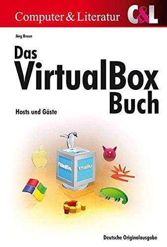 Das VirtualBox-Buch: Hosts und Gäste
