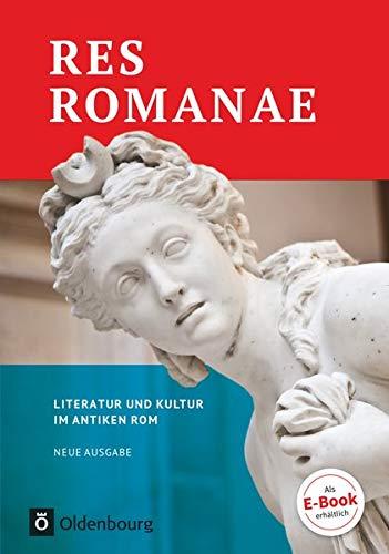Res Romanae - Neue Ausgabe: Literatur und Kultur im antiken Rom - Schülerbuch