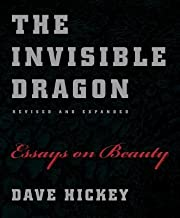 [(The Invisible Dragon: Essays on Beauty)] [Author: Dave Hickey] published on (February, 2013)