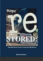 Hope Restored: Seeking Joy in Life's Everyday Moments