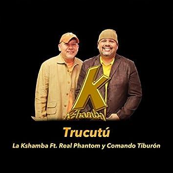 Trucutú (feat. Comando Tiburón & Real Phantom)