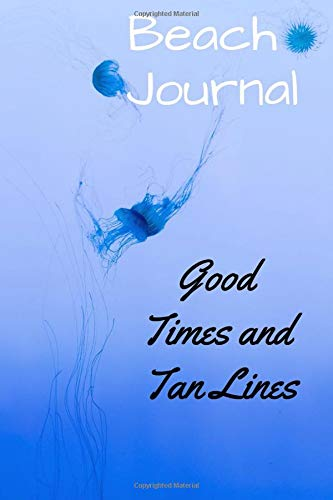Beach Journal: Good Times and Tan Lines: Beach themed stationary; notes & reminder boxes, quotations on every page, drawing spaces
