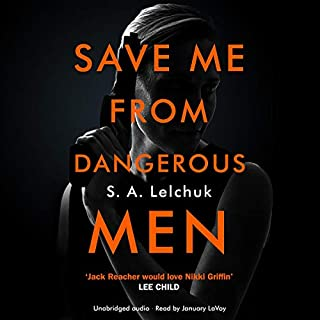 Save Me from Dangerous Men     A Nikki Griffin Mystery              By:                                                                                                                                 S. A. Lelchuk                               Narrated by:                                                                                                                                 January LaVoy                      Length: 12 hrs and 34 mins     3 ratings     Overall 4.0