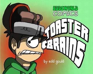 Toaster Brains - Eddsworld Comics
