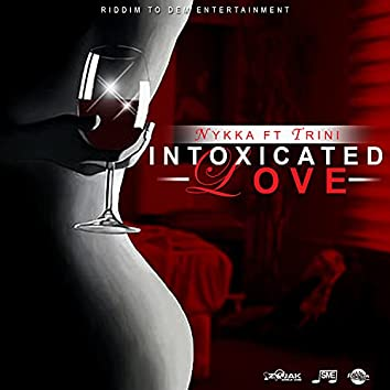 Intoxicated Love