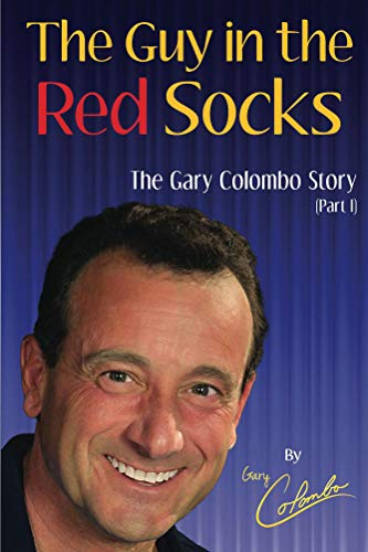 THE GUY IN THE RED SOCKS (Part One): AN ANECDOTAL AUTOBIOGRAPHY (English Edition)