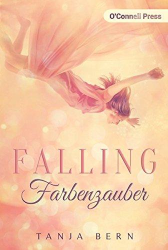 Falling Farbenzauber: Ein Romantasy-Roman
